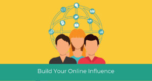 Successfully Build Your Online Influence